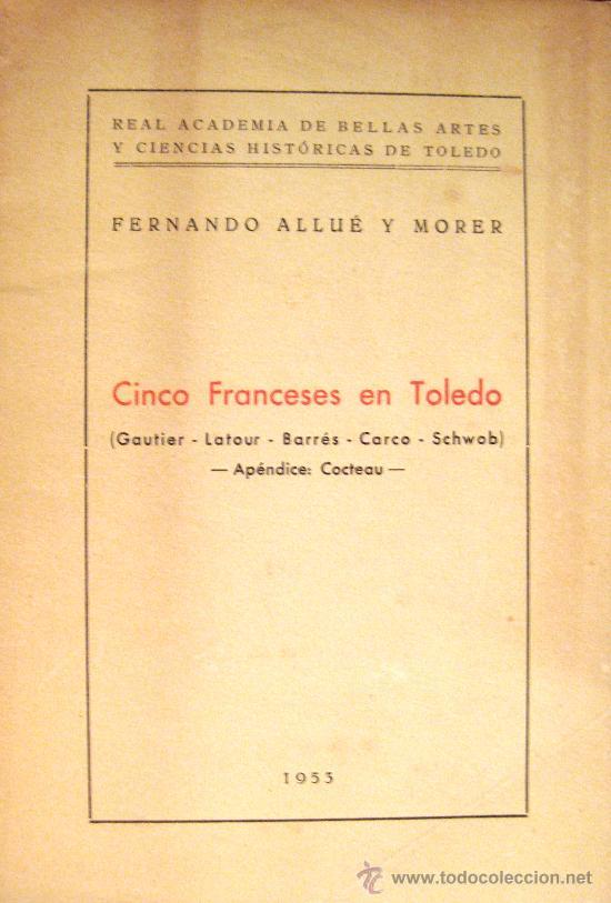 TOLEDO. FERNANDO ALLUÉ Y MORER. CINCO FRANCESES EN TOLEDO (Libros de Segunda Mano - Historia Moderna)