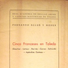 Libros de segunda mano: TOLEDO. FERNANDO ALLUÉ Y MORER. CINCO FRANCESES EN TOLEDO. Lote 27105695