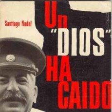 Libros de segunda mano: 1956: UN 'DIOS' HA CAIDO. (DEPURACIÓN PÓSTUMA DE STALIN Y NUEVA LÍNEA POLÍTICA). Lote 26203094