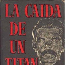 Libros de segunda mano: 1956: LA CAÍDA DE UN TITÁN. Lote 26203095