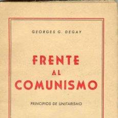 Libros de segunda mano: 1947: FRENTE AL COMUNISMO. (PRINCIPIOS DE UNITARISMO). Lote 26203096