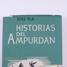 Libros de segunda mano: HISTORIAS DEL AMPURDÁN. JOSÉ PLA. ED JUVENTUD 1ª ED 1957. Lote 16670781