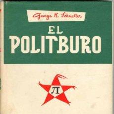 Libros de segunda mano: 1953: EL POLITBURÓ. Lote 26203102
