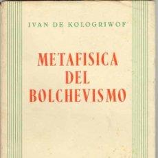 Libros de segunda mano: 1946: METAFÍSICA DEL BOLCHEVISMO. Lote 22182075