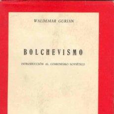 Libros de segunda mano: BOLCHEVISMO. INTRODUCCIÓN AL COMUNISMO SOVIÉTICO. Lote 26617085