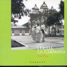 Libros de segunda mano: LÉRIDA DE COLOMBIA, LA GERMANA (INTEGRO EN CATALÁN) 1999 - NADALES. Lote 25959972