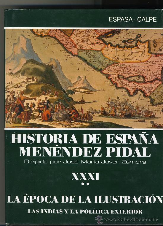HISTORIA DE ESPAÑA MENÉNDEZ PIDAL TOMO XXXI: LA ÉPOCA DE LA ILUSTRACIÓN. VOLUMEN 2 (Libros de Segunda Mano - Historia Moderna)