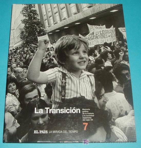LA TRANSICIÓN. MEMORIA GRÁFICA DE LA HISTORIA Y SOCIEDAD ESPAÑOLAS DEL S. XX (Libros de Segunda Mano - Historia Moderna)