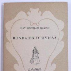 Libros de segunda mano: RONDAIES D'EIVISSA, JOAN CASTELLÓ GUASCH. ED. MOLL 1955. Lote 17337410