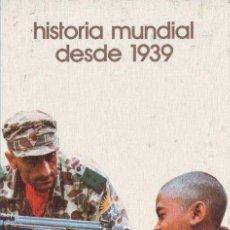 Libros de segunda mano: HISTORIA MUNDIAL DESDE 1939 (TOMO II). Lote 17771216