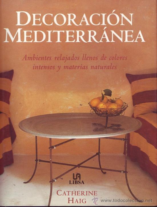 Decoracion mediterranea catherine haig nuevo comprar for Libros de decoracion