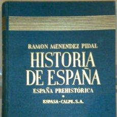 Libros de segunda mano: ESPAÑA PREHISTORICA, TOMO I, VOL.I DE LA HISTORIA DE ESPAÑA DE MENENDEZ PIDAL, ENVIO GRATIS. Lote 18040957