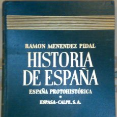 Libros de segunda mano: ESPAÑA PROTOHISTORICA, TOMO I, VOL.II DE LA HISTORIA DE ESPAÑA DE MENENDEZ PIDAL, ENVIO GRATIS. Lote 18041015