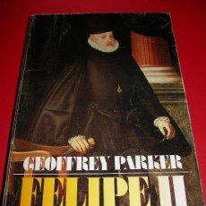 Libros de segunda mano: FELIPE II --- GEOFFREY PARKER. Lote 26725821