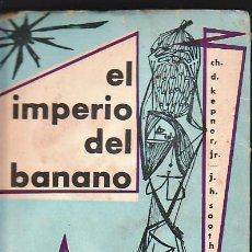 Libros de segunda mano: EL IMPERIO DEL BANANO.LAS COMPAÑIAS BANANERAS CONTRA LA SOBERANIA DE LAS NACIONES DEL CARIBE.. Lote 27025763