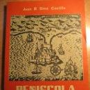 Libros de segunda mano: PEÑISCOLA. CIUDAD HISTORICA Y MORADA DEL PAPA LUNA. 1977. JUAN B. SIMO CASTILLO.. Lote 27350195