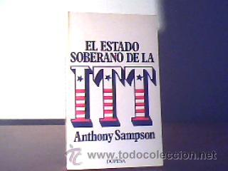 EL ESTADO SOBERANO DE LA ITT;ANTHONY SAMPSON;DOPESA 1974 (Libros de Segunda Mano - Historia Moderna)