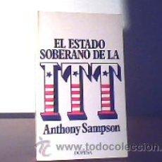 Libros de segunda mano: EL ESTADO SOBERANO DE LA ITT;ANTHONY SAMPSON;DOPESA 1974. Lote 18699067