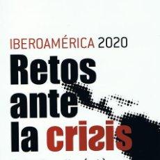 Libros de segunda mano: IBEROAMERICA 2020: RETOS ANTE LA CRISIS (FELIPE GONZALEZ, ED.). Lote 19228726