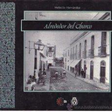 Libros de segunda mano: ALREDEDOR DEL CHARCO.EDICIONES IDEA.Nº9. MELECIO HERNANDEZ. VEA MAS LIBROS EN RASTRILLOPORTOBELLO. Lote 24708213