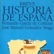 Libros de segunda mano: F.GARCÍA DE CORTÁZAR Y J. MANUEL GONZÁLEZ VESGA. BREVE HISTORIA DE ESPAÑA. MADRID, 1994. NUEVO, HE. Lote 17745829