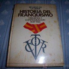 Libros de segunda mano: LIBRO DE RICARDO DE LA CIERVA - HISTORIA DEL FRANQUISMO ORÍGENES Y CONFIGURACIÓN (1975). Lote 20179426