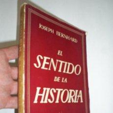 Libros de segunda mano: EL SENTIDO DE LA HISTORIA JOSEPH BERNHARD PEGASO RM44339. Lote 20444892