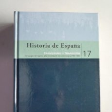 Libros de segunda mano: HISTORIA DE ESPAÑA: FRANQUISMO Y TRANSICION, Nº17. Lote 20497040