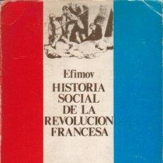 Libros de segunda mano: HISTORIA SOCIAL DE LA REVOLUCIÓN FRANCESA. N. EFIMOV,ED. CASTELLOT 1973. 120X170 MM. 100 P. (LOT 2). Lote 69975113