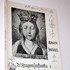 Libros de segunda mano: VICENTE GONZÁLEZ HERNÁNDEZ. SANTA ISABEL DE ARAGÓN REINA DE PORTUGAL HISTORIA DE SU VIDA Y SU TIEMPO. Lote 26585437