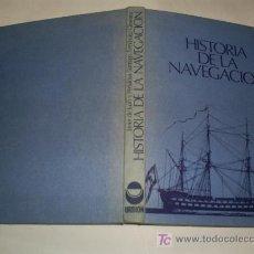 Libros de segunda mano: HISTORIA DE LA NAVEGACIÓN JAVIER DE JUAN Y PEÑALOSA,SANTIAGO FERNÁNDEZ GIMÉNEZ 1977 AB42312. Lote 21141730
