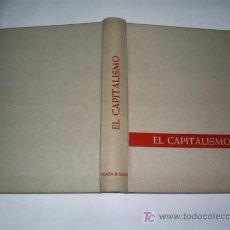 Libros de segunda mano: EL CAPITALISMO DE MANCHESTER A WALL STREET TEXTOS ILUSTRACIONES DOCUMENTOS PLAZA JANÉS 1976 RM46481. Lote 21291185