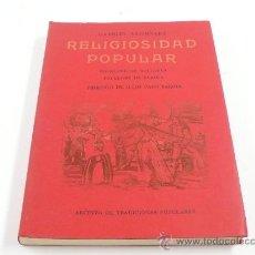 Libros de segunda mano: RELIGIOSIDAD POPULAR, FOLKLORE DE MALLORCA, DE EUROPA. GABRIEL LLOMPART, 1982. . Lote 21812330