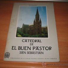 Libros de segunda mano: CATEDRAL DE EL BUEN PASTOR SAN SEBASTIAN EDITA CAJA DE AHORROS MUNICIPAL DE SAN SEBASTIAN 1975. Lote 30508375