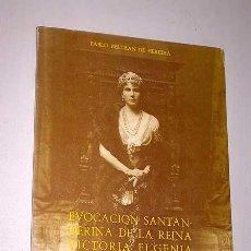 Libros de segunda mano: EVOCACIÓN SANTANDERINA DE LA REINA VICTORIA EUGENIA. PABLO BELTRÁN DE HEREDIA. GONZALO BEDIA 1992.. Lote 26585444