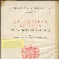 Libros de segunda mano: 1946: LA NOBLEZA DE LEÓN EN LA ORDEN DE CARLOS III. Lote 26458491