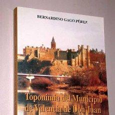 Libros de segunda mano: TOPONIMIA DEL MUNICIPIO DE VALENCIA DE DON JUAN (COYANZA) Y SU COMARCA. BERNARDINO GAGO PÉREZ.. Lote 27305245