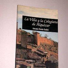 Libros de segunda mano: LA VILLA Y LA COLEGIATA DE ALQUEZAR. ANTONIO DURÁN GUDIOL. ARAGÓN. HUESCA. HISTORIA. ARTE.. Lote 27305249