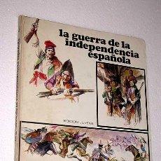 Libros de segunda mano: LA GUERRA DE LA INDEPENDENCIA ESPAÑOLA. Mª TERESA DE RABASSA, ILUSTRA SANROMÁ. PLAZA Y JANÉS 1974.. Lote 27397517