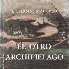 Libros de segunda mano: EL OTRO ARCHIPIELAGO. CANARIAS. ARMAS MARCELO 1987. Lote 24013229