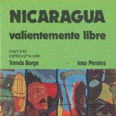 Libros de segunda mano: NICARAGUA VALIENTEMENTE LIBRE. IOSU PERALES. EDITORIAL REVOLUCIÓN. 1984. Lote 34410206