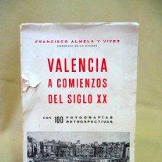 Libros de segunda mano: LIBRO, VALENCIA A COMIENZOS DEL SIGLO XX, FRANCISCO ALMELA Y VIVES, CON 100 FOTOGRAFIAS, 1964. Lote 25091817