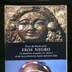 Libros de segunda mano: BORIS DE RACHEWILTZ / EROS NEGRO / SAGITARIO DE EDIC. 1967. Lote 26627035