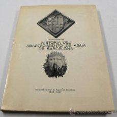 Libros de segunda mano: HISTORIA DEL ABASTECIMIENTO DE AGUA EN BARCELONA, SOCIEDAD GENERAL DE AGUAS 1867-1967.. Lote 25362776