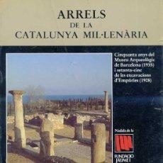 Libros de segunda mano: ARRELS DE LA CATALUNYA MIL.LENÀRIA - NADALA 1984 (CATALÀ). Lote 38872507