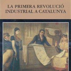 Libros de segunda mano: LA PRIMERA REVOLUCIÓ INDUSTRIAL A CATALUNYA - NADALA 1997 (CATALÀ). Lote 39947279