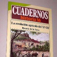 Libros de segunda mano: CUADERNOS DE HISTORIA 16, Nº 137. LA REVOLUCIÓN AGRÍCOLA DEL XVIII. ROSARIO DE LA TORRE. CAPITALISMO. Lote 25555555
