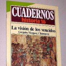 Libros de segunda mano: CUADERNOS DE HISTORIA 16, Nº 162. LA VISIÓN DE LOS VENCIDOS. GERMÁN VÁZQUEZ CHAMORRO. MAYAS. AZTECAS. Lote 25555636