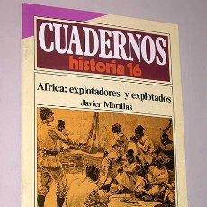 Libros de segunda mano: CUADERNOS DE HISTORIA 16, Nº 165. ÁFRICA. EXPLOTADORES Y EXPLOTADOS. JAVIER MORILLAS. COLONIZACIÓN.. Lote 25555680