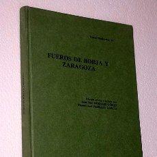 Libros de segunda mano: FUEROS DE BORJA Y ZARAGOZA. JUAN JOSÉ MORALES GÓMEZ, MANUEL JOSÉ PEDRAZA GARCÍA. DOCUMENTOS.. Lote 29076310